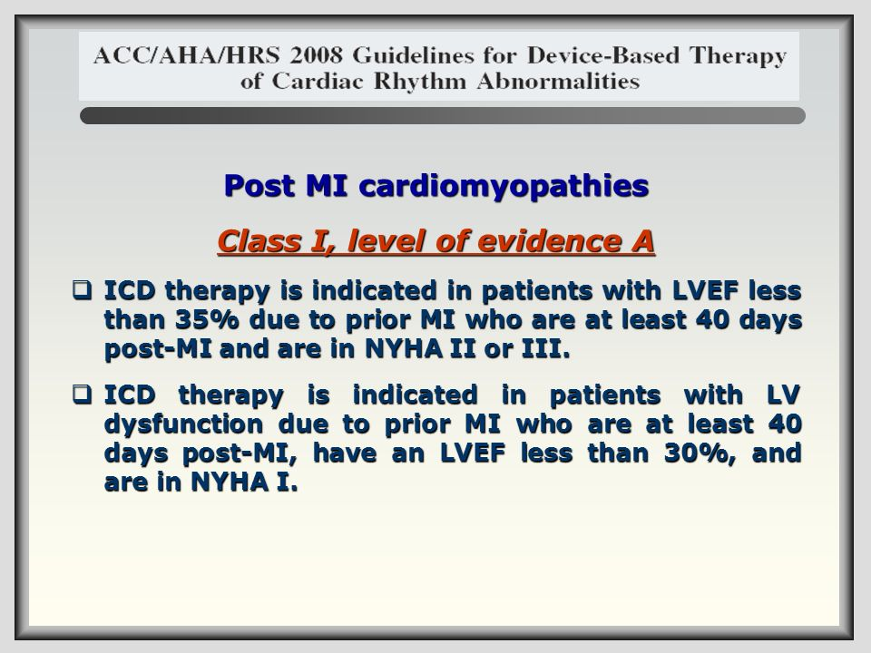 Post MI cardiomyopathies Class I, level of evidence A