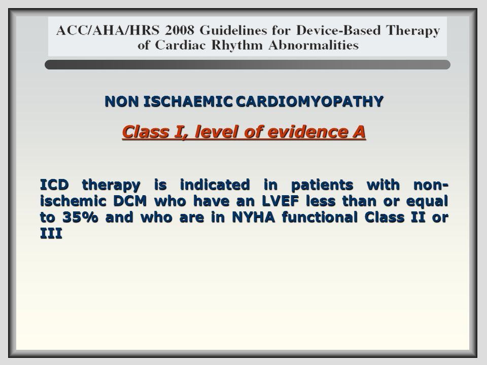 NON ISCHAEMIC CARDIOMYOPATHY Class I, level of evidence A