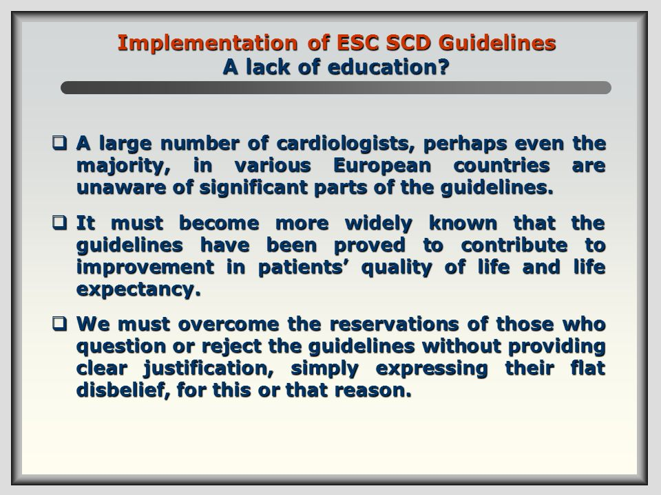 Implementation of ESC SCD Guidelines A lack of education