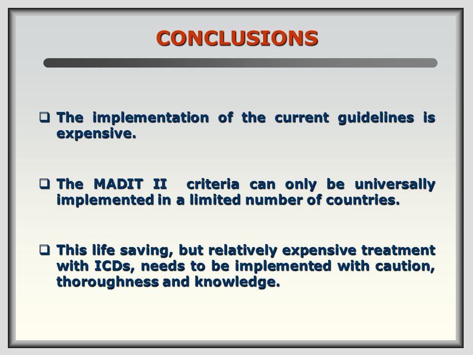 CONCLUSIONS The implementation of the current guidelines is expensive.