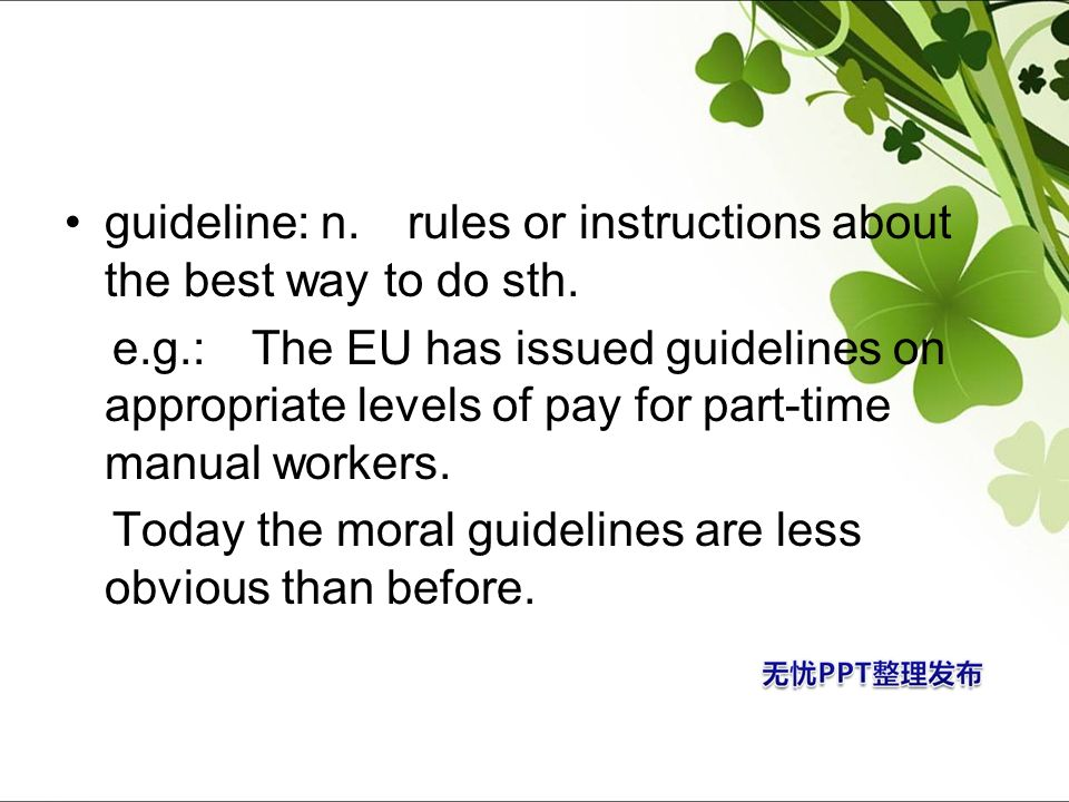 guideline: n. rules or instructions about the best way to do sth.