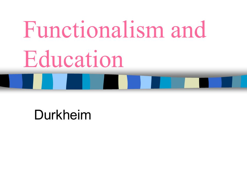 Functionalism and Education