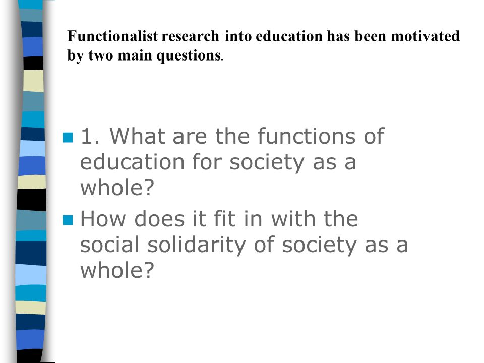 1. What are the functions of education for society as a whole