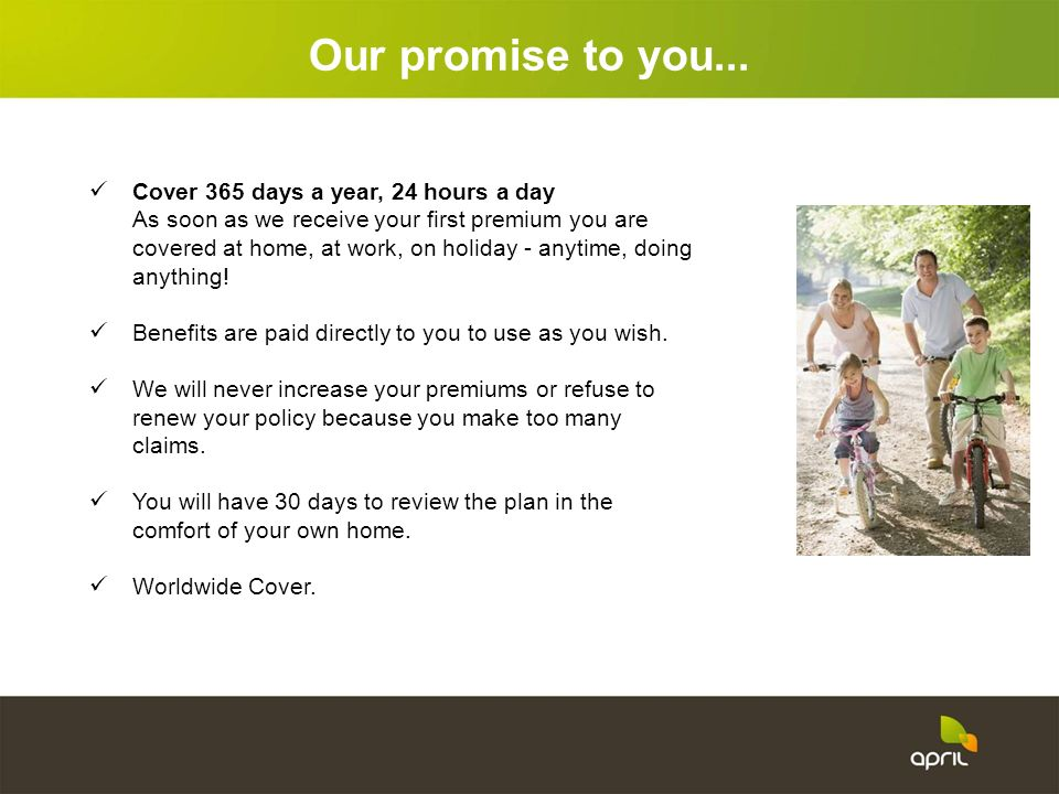 Our promise to you... Cover 365 days a year, 24 hours a day