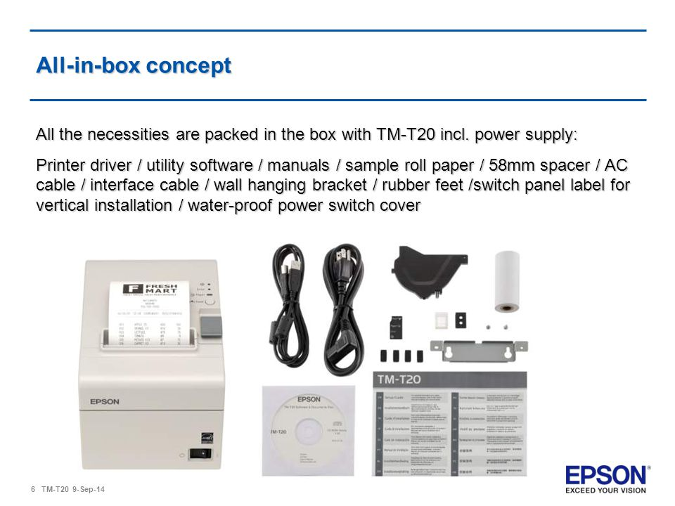 All-in-box concept All the necessities are packed in the box with TM-T20 incl. power supply: