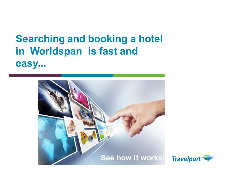 Searching and booking a hotel in Worldspan is fast and easy...