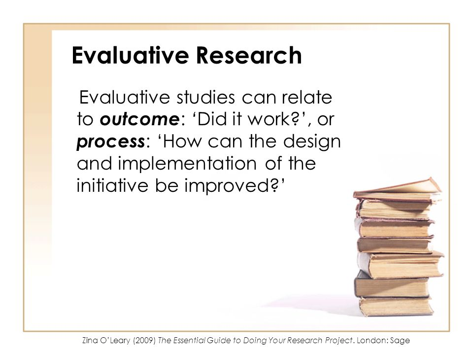 Chapter 9 Understanding Methodologies: Evaluative, Action-Oriented and  Emancipatory Strategies Zina O'Leary