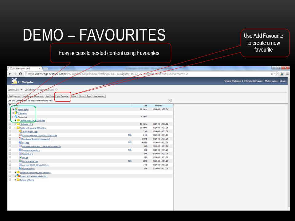 Demo – Favourites Use Add Favourite to create a new favourite