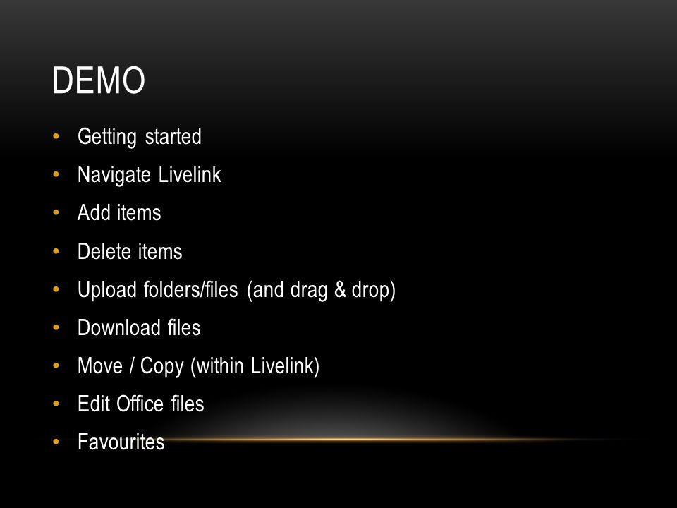 Demo Getting started Navigate Livelink Add items Delete items