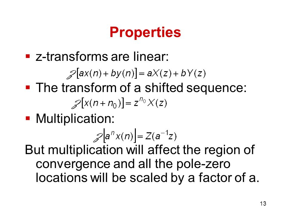 Properties z-transforms are linear: