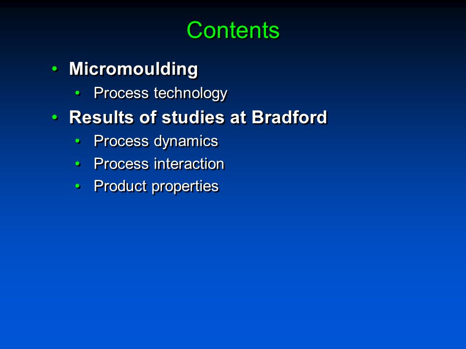Contents Micromoulding Results of studies at Bradford