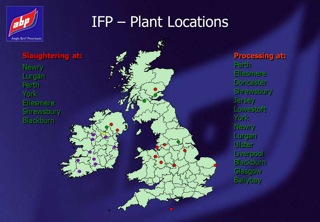 IFP – Plant Locations Slaughtering at: Processing at: Perth Newry