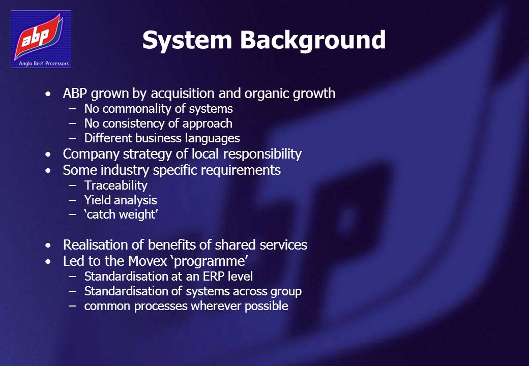 System Background ABP grown by acquisition and organic growth