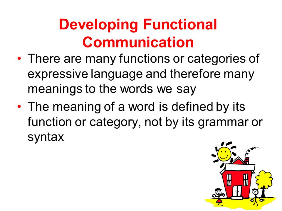 Developing Functional Communication