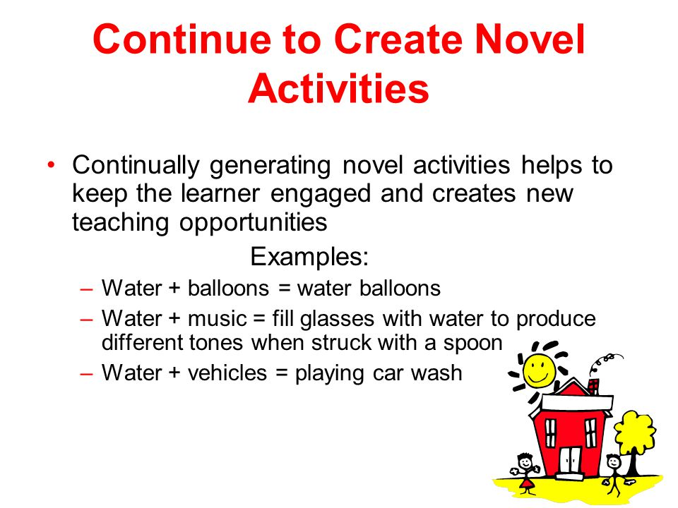 Continue to Create Novel Activities