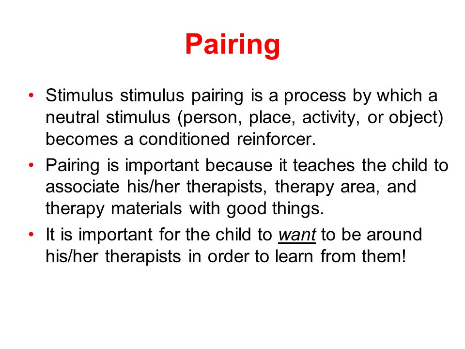 Pairing Stimulus stimulus pairing is a process by which a neutral stimulus (person, place, activity, or object) becomes a conditioned reinforcer.
