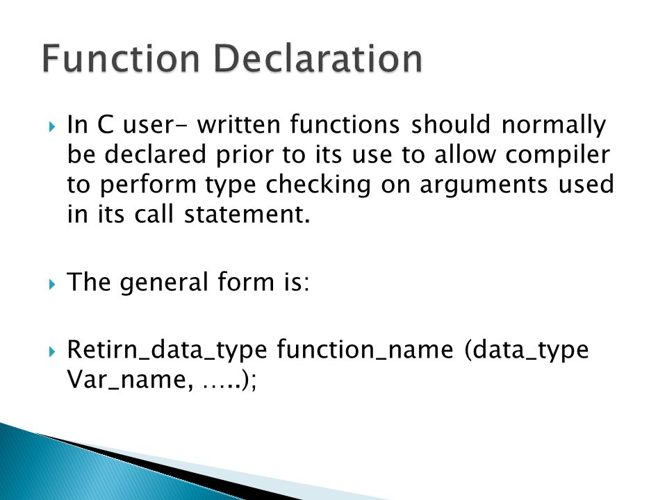 Functions Function: The strength of C language is to define