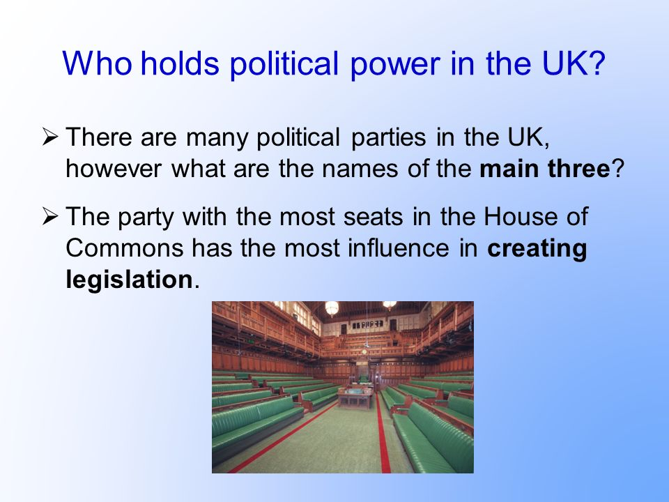 Who holds political power in the UK