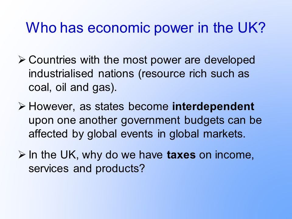 Who has economic power in the UK