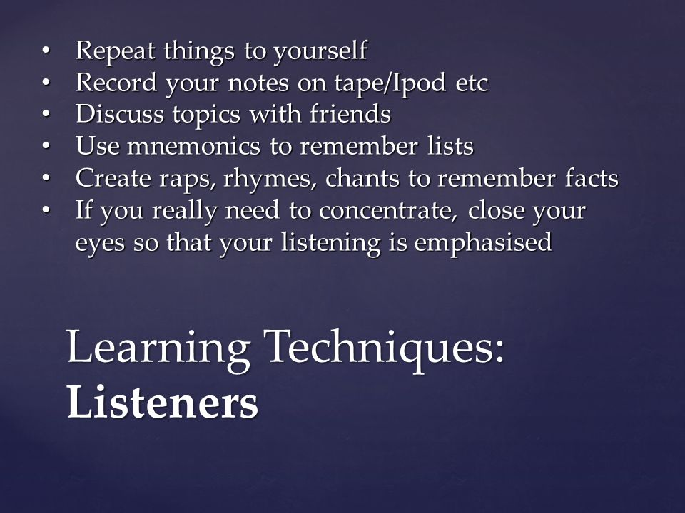 Learning Techniques: Listeners