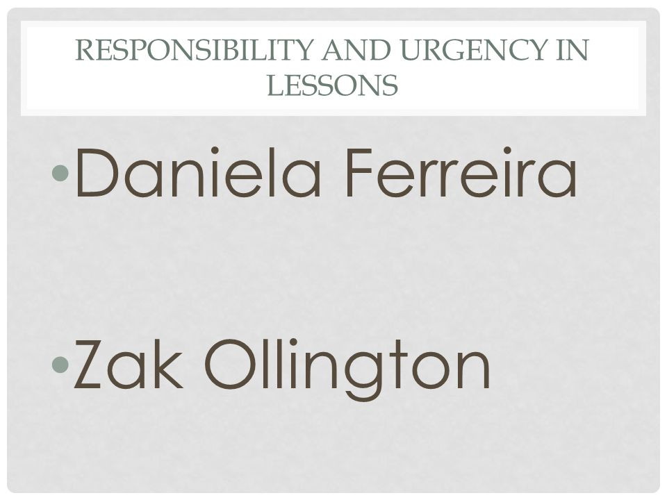 RESPONSIBILITY and URGENCY IN LESSONS