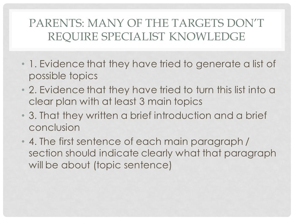PARENTS: MANY of the TARGETS don't REQUIRE SPECIALIST KNOWLEDGE