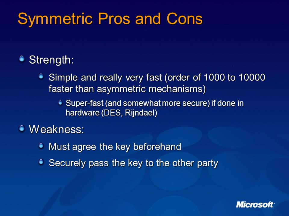 Symmetric Pros and Cons