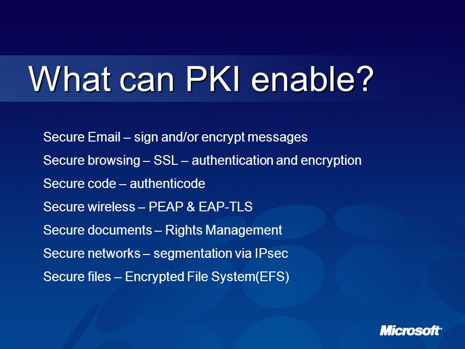 What can PKI enable Secure Email – sign and/or encrypt messages