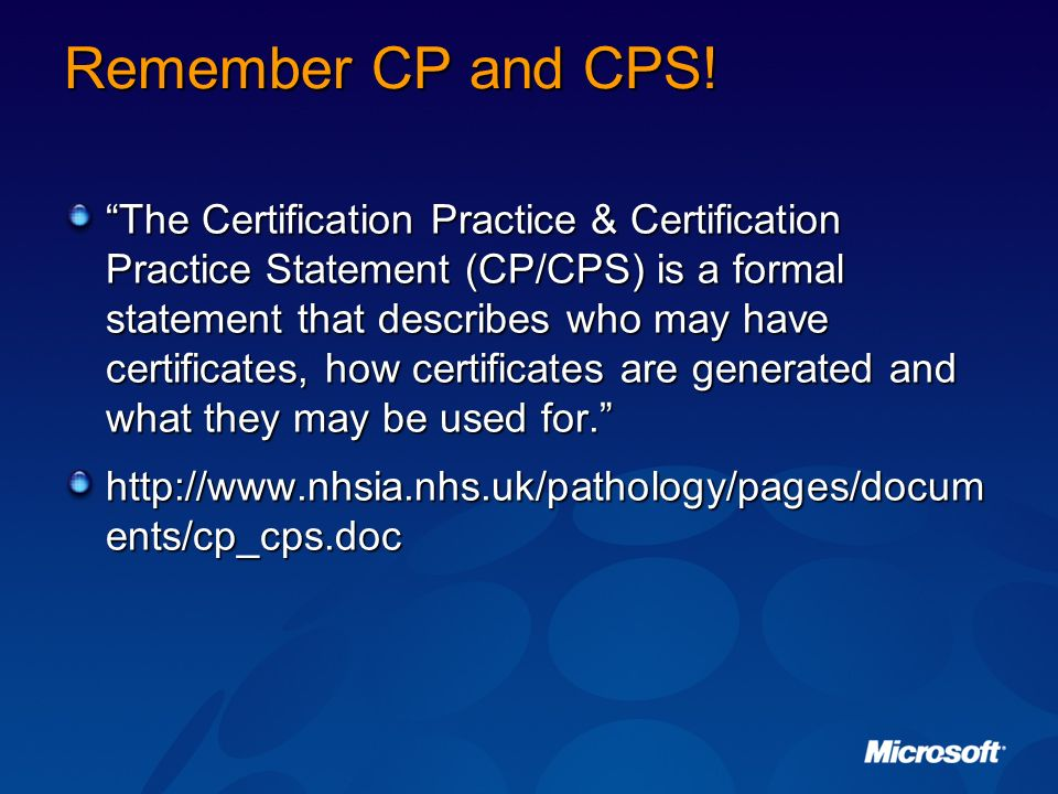 Remember CP and CPS!
