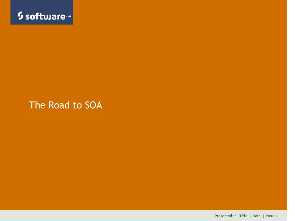 The Road to SOA Presentation Title Date Author