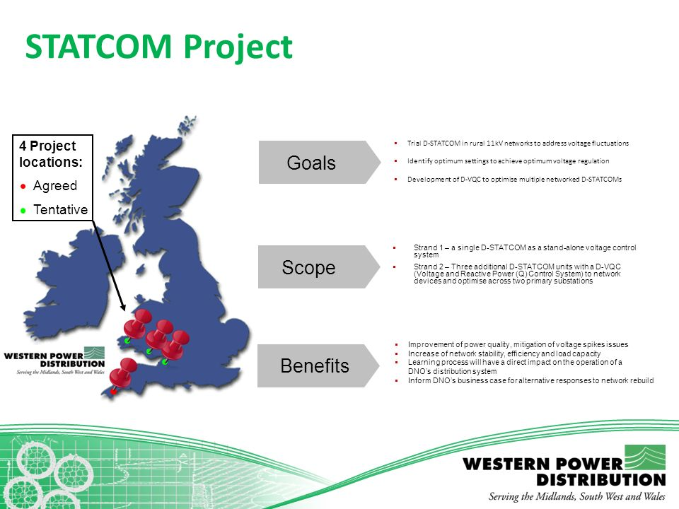 STATCOM Project Goals Scope Benefits 4 Project locations: Agreed