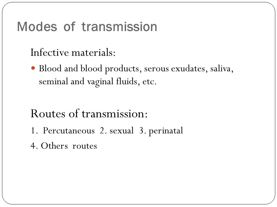Routes of transmission:
