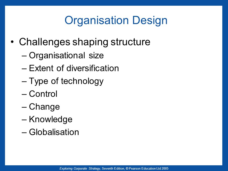 Organisation Design Challenges shaping structure Organisational size