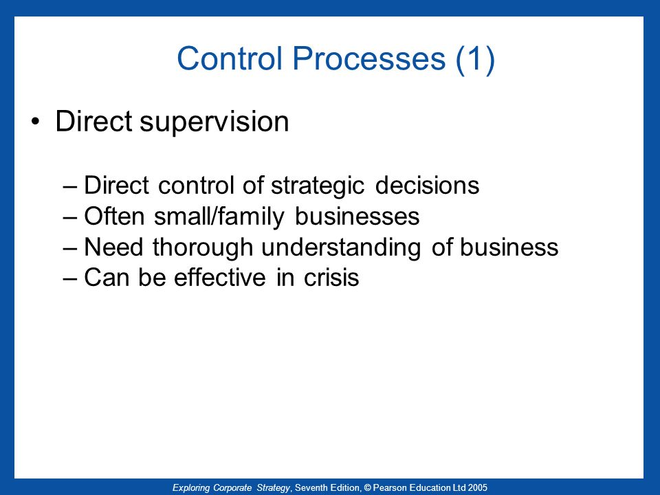Control Processes (1) Direct supervision
