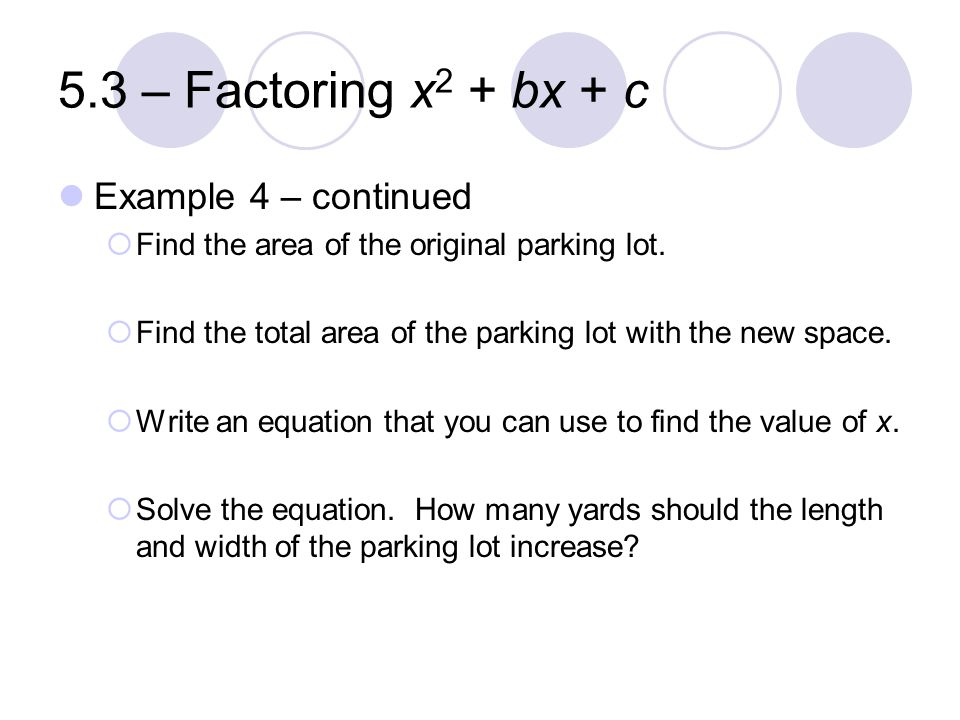 5.3 – Factoring x2 + bx + c Example 4 – continued