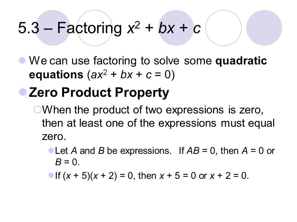 5 3 Factoring X2 Bx C Zero Product Property