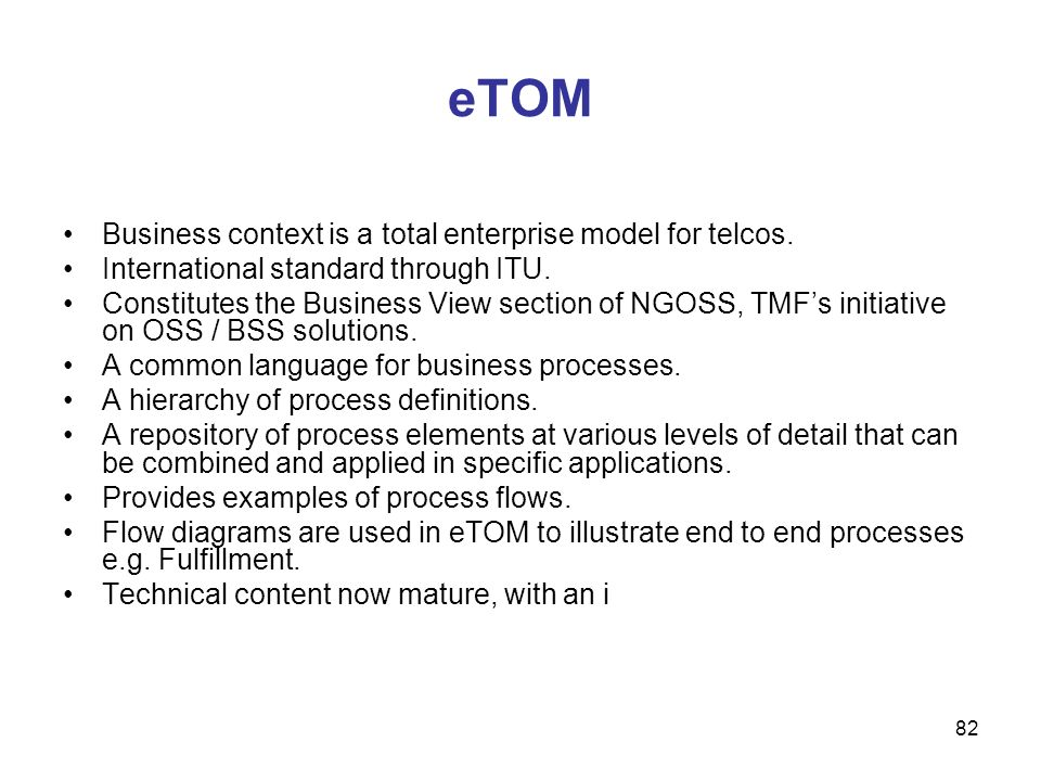 eTOM Business context is a total enterprise model for telcos.
