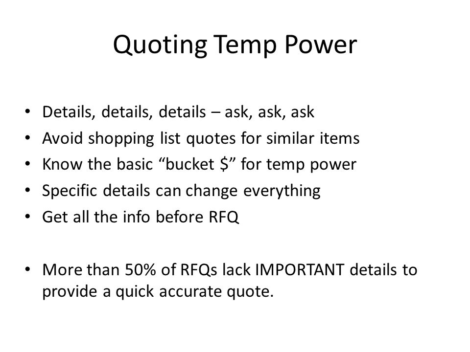 Quoting Temp Power Details, details, details – ask, ask, ask