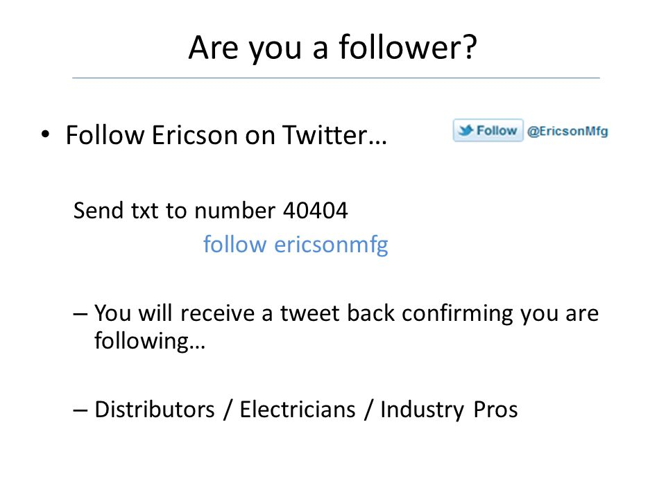 Are you a follower Follow Ericson on Twitter…