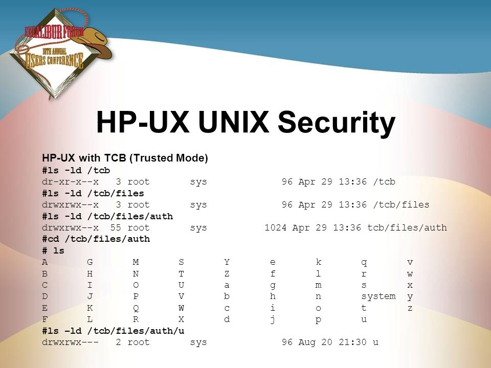 HP-UX UNIX Security HP-UX with TCB (Trusted Mode) #ls -ld /tcb