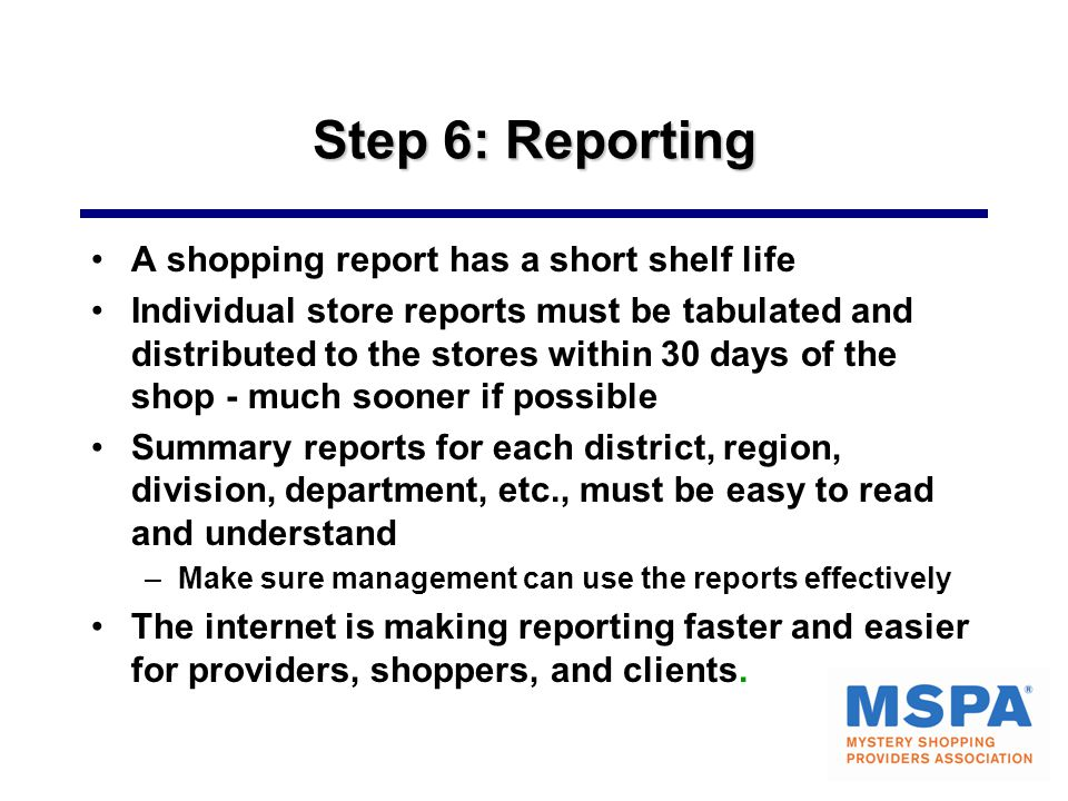 Step 6: Reporting A shopping report has a short shelf life