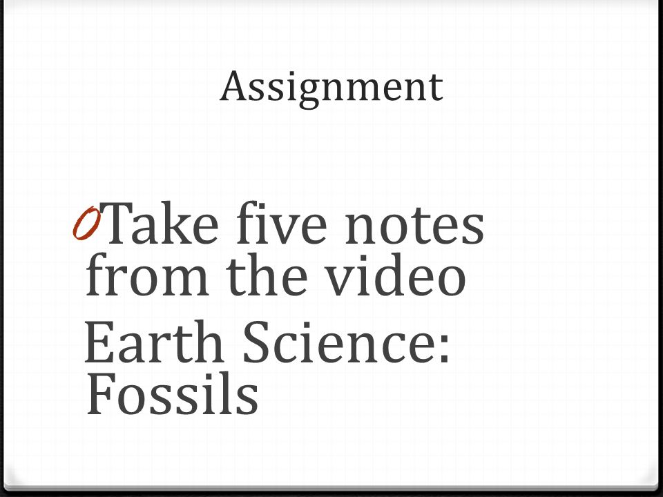 Take five notes from the video Earth Science: Fossils