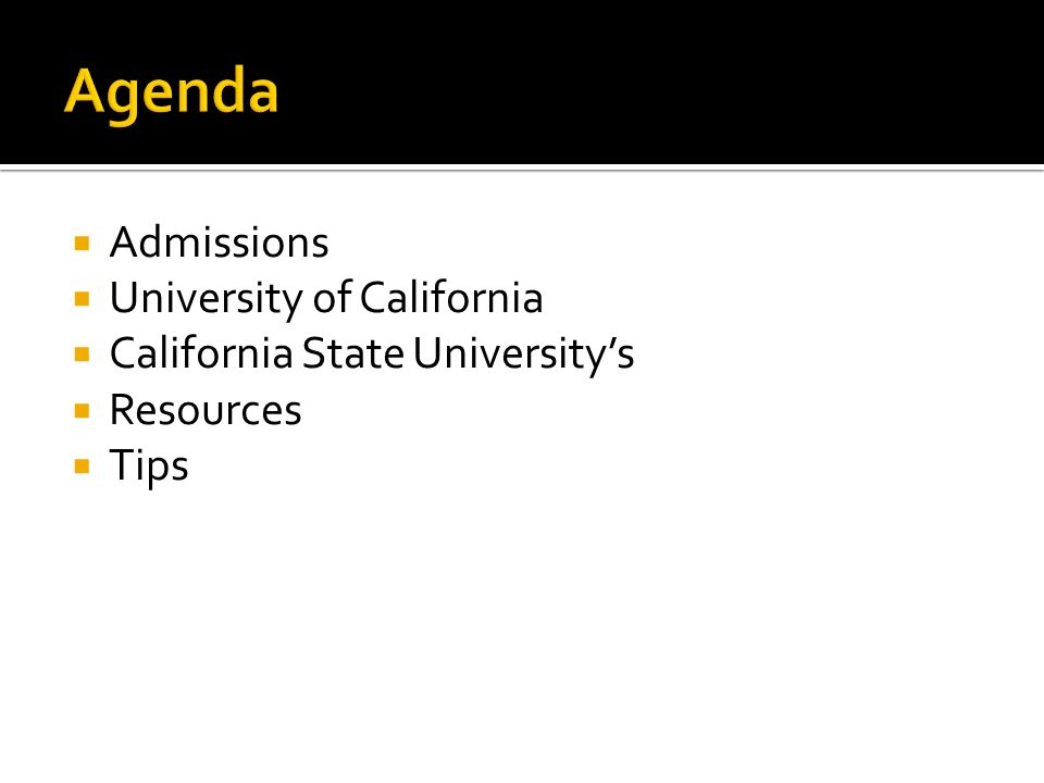 Agenda Admissions University of California