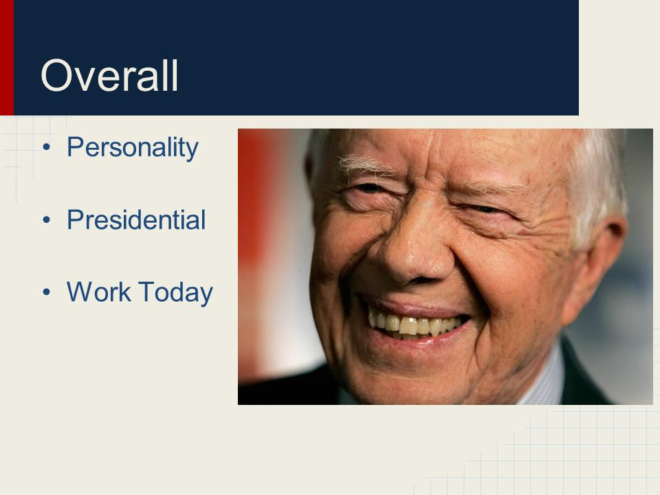 Overall Personality Presidential Work Today