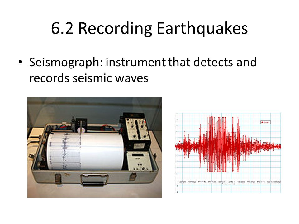 6.2 Recording Earthquakes