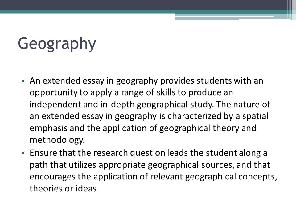 extended essay geography rubric The extended essay is an ib core requirement, where students explore a subject in depth the subject must relate to one of the courses offered in groups 1 - 6 of the ib diploma programme the extended essay is an opportunity to demonstrate research and writing skills, along with other traits of the ib learner profile.