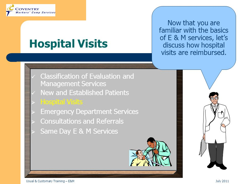 Now that you are familiar with the basics of E & M services, let's discuss how hospital visits are reimbursed.