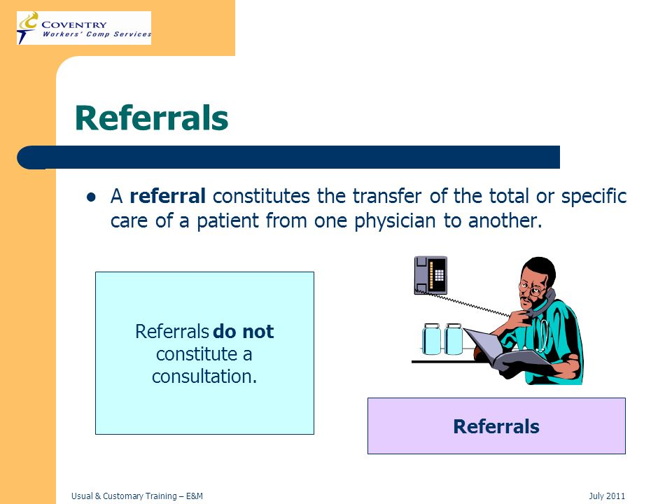 Referrals do not constitute a consultation.