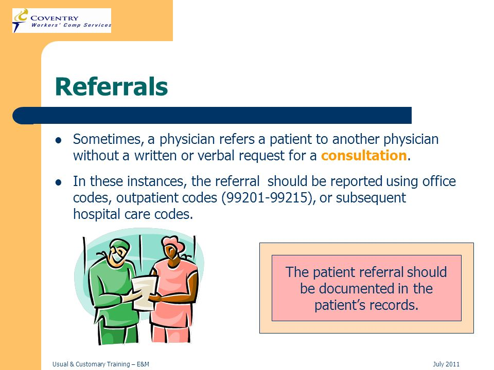 The patient referral should be documented in the patient's records.