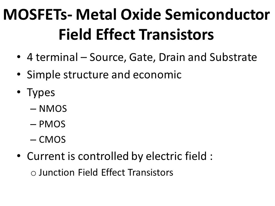 MOSFETs- Metal Oxide Semiconductor Field Effect Transistors